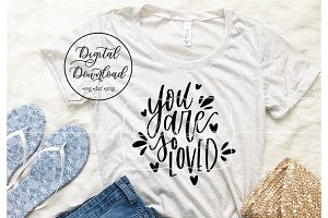 You are so loved design