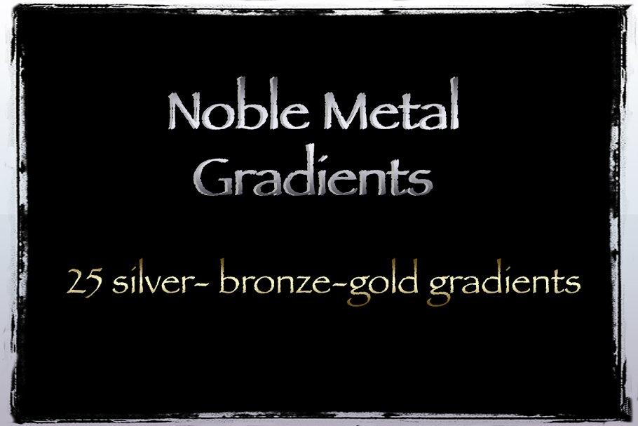 25 Noble Metal Gradients