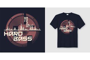 Sounds of hard bass. T-shirt design.