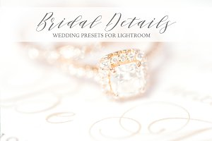 Bridal Details & Wedding Presets