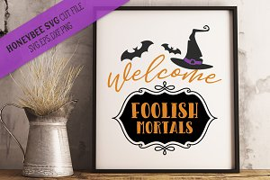 Welcome Foolish Mortals Cut file