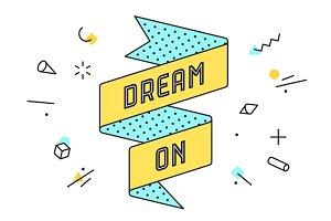 Dream On. Vintage ribbon banner