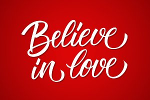 Believe in Love hand lettering