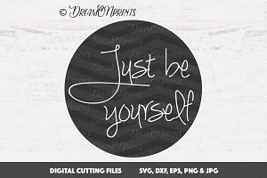 Just Be Yourself SVG Vector