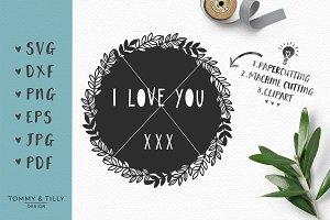 I Love You Wreath - Wedding SVG