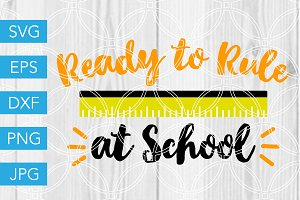 Ready to Rule at School SVG Cut File