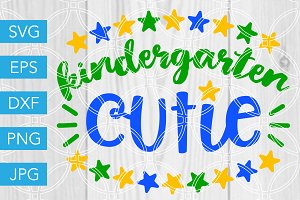 Kindergarten Cutie SVG Cut File