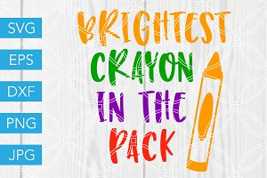 Brightest Crayon in the Pack SVG