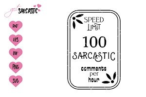 Speed limit 100 sarcastic commets