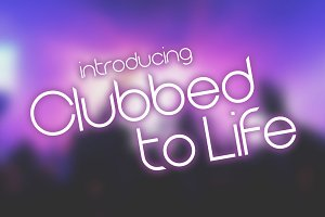 Clubbed to Life