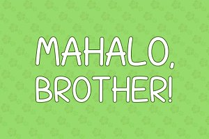 Mahalo, Brother!