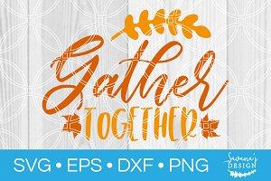 Gather Together SVG Cut File
