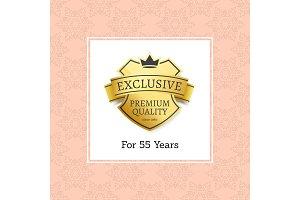 Exclusive Premium Quality for 55