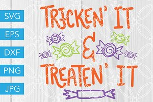 Tricken It and Treaten it SVG