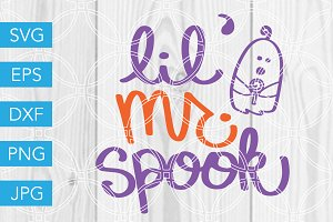 Lil Mr Spook Halloween SVG Cut File