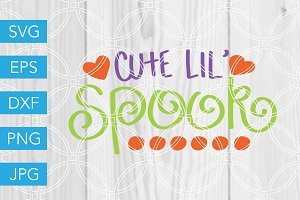 Cute Lil Spook SVG Cut File