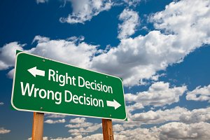Right Decision, Wrong Decision Sign