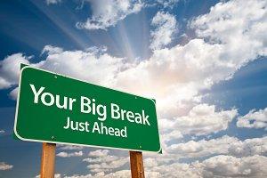 Your Big Break Green Road Sign