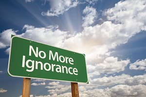 No More Ignorance Green Road Sign