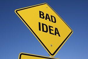 Yellow Bad Idea Road Sign