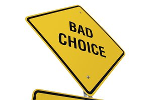 Yellow Bad Choice Road Sign Isolated