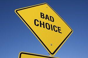 Bad Choice Yellow Road Sign