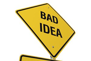 Yellow Bad Idea Road Sign Isolated