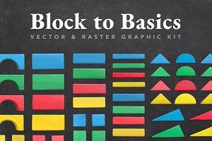 Block to Basics Graphic Kit