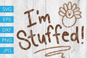 Im Stuffed Turkey Thanksgiving SVG
