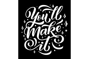 You Will Make It lettering quote