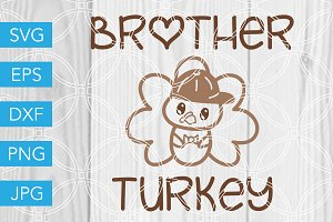 Brother Turkey SVG Cut File