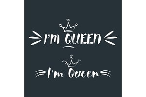 I am queen. Text with crown.