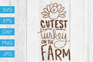Cutest Turkey on the Farm SVG
