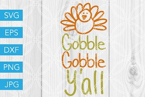 Gobble Gobble Yall SVG Cut File