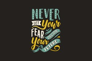 Never Let Your Fear Decide