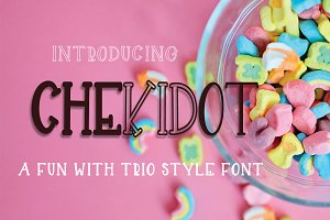CHEKIDOT -A FUN WITH TRIO STYLE FONT
