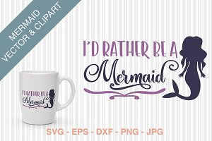 I'd rather be a mermaid SVG