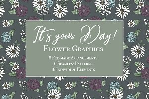 It's Your Day - Flower Graphics