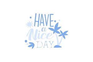 Have a Nice Day, positive quote