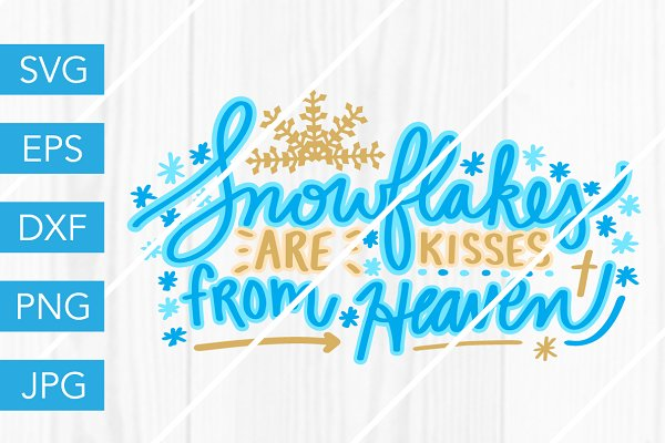 33+ Snowflakes Are Kisses From Heaven Christmas Svg Dxf Eps Ai Jpg Png Crafter Files