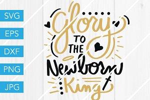 Glory to the Newborn King SVG