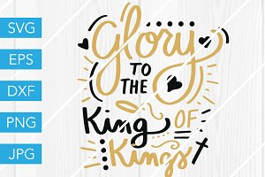 Glory to the King of Kings SVG
