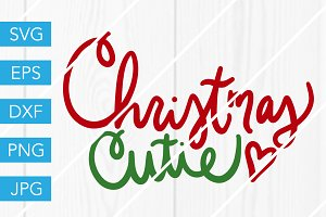 Christmas Cutie SVG Cut File