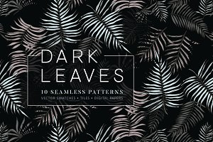Dark Leaves- 10 Seamless Patterns
