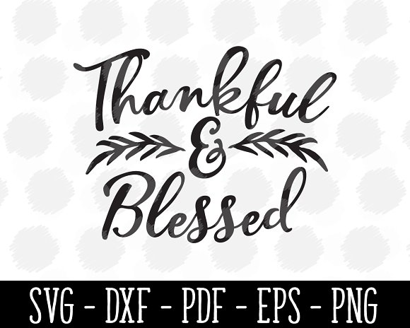 Thankful And Blessed Svg Pre Designed Photoshop Graphics Creative Market