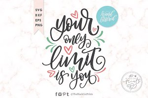 Your only limit is you Hand lettered