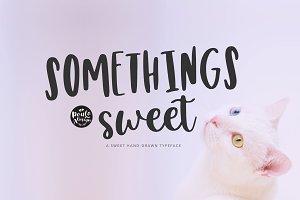 Somethings sweet