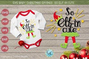 SVG Christmas Sayings-So Elf-in Cute