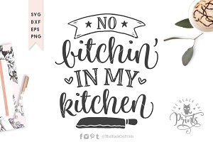 No Bitchin' in my kitchen SVG DXF