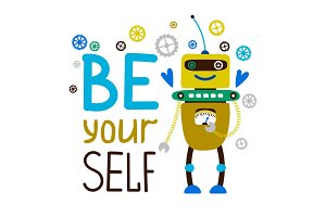 Be yourself robot T-shirt design